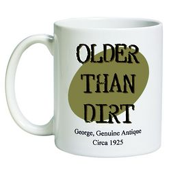 Personalized Older Than Dirt Mug