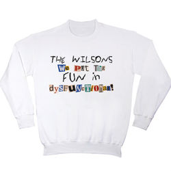 Personalized DysFUNctional Sweatshirt