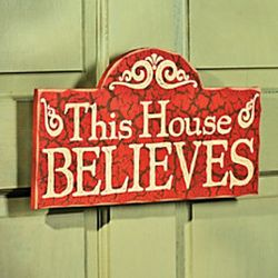 This House Believes Wooden Door Sign