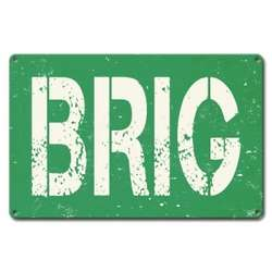 Brig Metal Sign