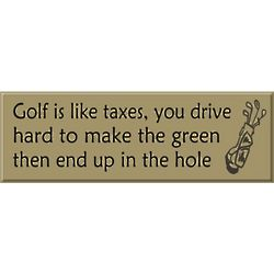 Golf is Like Taxes Sign