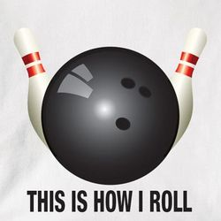 This is How I Roll Bowling Shirt