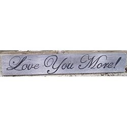 """Love You More"" Hand Painted Wood Sign"