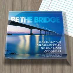 Be the Bridge Acrylic Paperweight