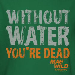 "Man vs. Wild ""Without Water"" T-Shirt"