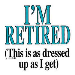 I'm Retired Adult T-Shirt