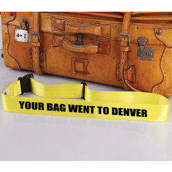 Your Bag Went To Denver Luggage Strap with Bag Tag