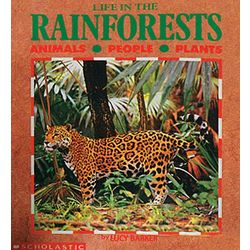 Life in the Rainforests, Animals, People, and Plants Book