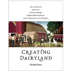 Creating Dairyland: The Story of Dairy in Wisconsin Book