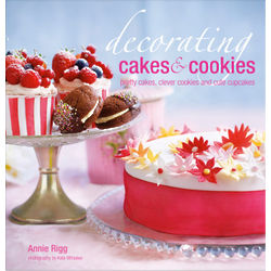 Decorating Cupcakes, Cakes and Cookies Cookbook