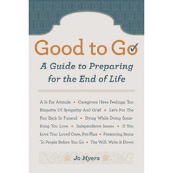 Good to Go: A Guide to Preparing for the End of Life Book