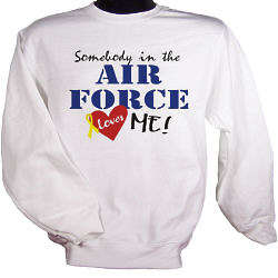 Somebody Loves Me in the Military Personalized Sweatshirt