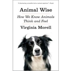 Animal Wise How We Know Animals Think and Feel Book