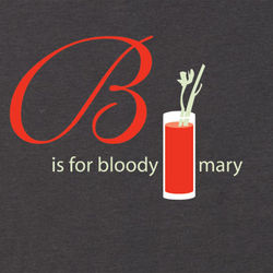 B is for Bloody Mary T-Shirt