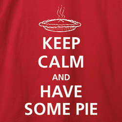 Keep Calm and Have Some Pie T-Shirt
