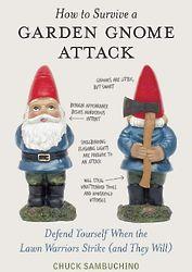 How to Survive a Garden Gnome Attack Book