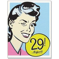 29, Right? Birthday Card