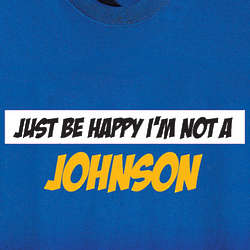 Personalized Just be Happy I'm Not T-Shirt