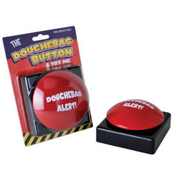 Douchebag Alert Button
