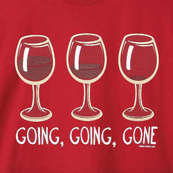 Going, Going Gone Wine T-Shirt