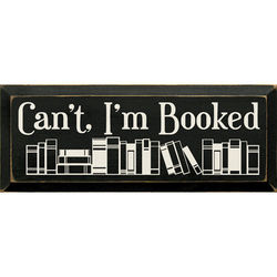Can't, I'm Booked Plaque