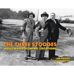 The Three Stooges Hollywood Filming Locations Book