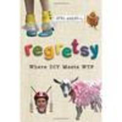 Regretsy - Where DIY Meets WTF Book