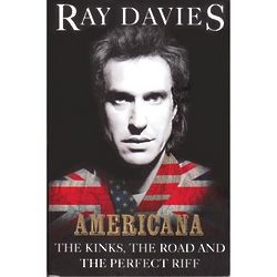 Americana - The Kinks, The Road, and the Perfect Riff Signed Book