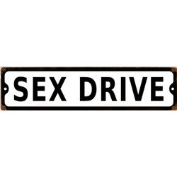Sex Drive Metal Sign