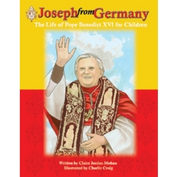 Joseph from Germany -The Life of Pope Benedict XVI for Children