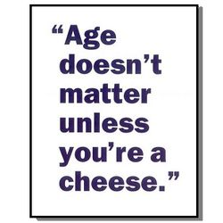 Age Doesn't Matter Unless You're a Cheese Book