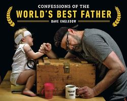 Confessions of the World's Best Father Paperback Book