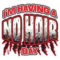 I'm Having A No Hair Day T-Shirt