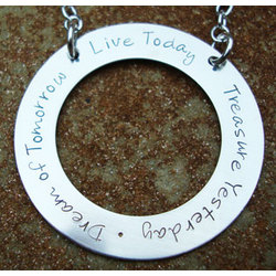 """Treasure Yesterday, Dream of Tomorrow, Live Today"" Necklace"