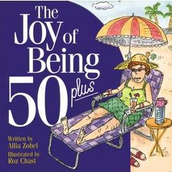 The Joy of Being 50 Plus Book