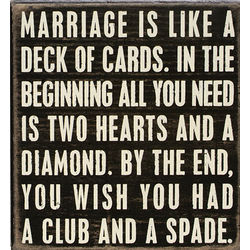 Marriage is Like a Deck of Cards Box Sign
