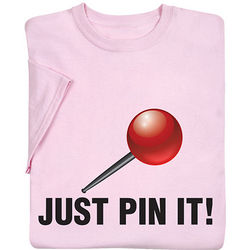 Just Pin it T-Shirt