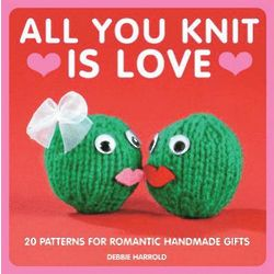 All You Knit Is Love Romantic Patterns Book
