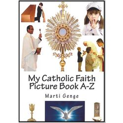My Catholic Faith Picture Book A-Z