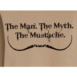 The Man, The Myth, The Mustache T-Shirt