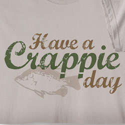 Have a Crappie Day Fishing T-Shirt