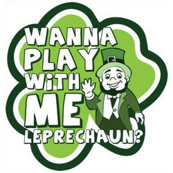Wanna Play With Me Leprechaun T-Shirt