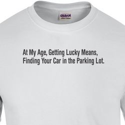 Men's Getting Lucky at My Age T-Shirt