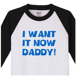 Kid's I Want It Now Daddy 3/4 Sleeve Jersey