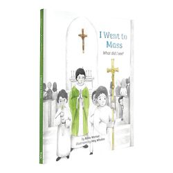 I Went To Mass: What Did I See? Children's Book