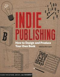 Indie Publishing - How to Design and Publish Your Own Book