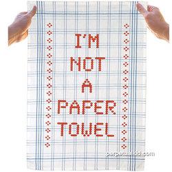 """""""I'm Not A Paper Towel"""" Dish Towel"""