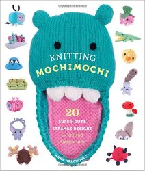 Knitting Mochimochi - 20 Super-Cute Strange Designs Book