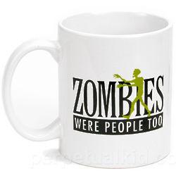 Zombies Were People Too! Mug