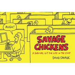 Savage Chickens - A Survival Kit for Life in the Coop
